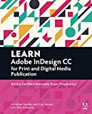 img - for Learn Adobe InDesign CC for Print and Digital Media Publication: Adobe Certified Associate Exam Preparation (Adobe Certified Associate (ACA)) book / textbook / text book