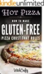 Hot Pizza: How to Make Gluten-Free Pi...