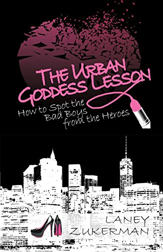 The Urban Goddess Lesson: How to Spot the Bad Boys from the Heroes (Narcissists, Manipulators and other Destructive Partners)