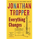 Everything Changes ~ Jonathan Tropper