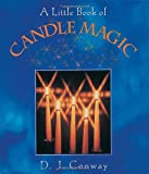 A Little Book of Candle Magic (1580910432) by Conway, D.J.