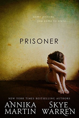 Skye Warren - Prisoner (Criminals & Captives Book 1) (English Edition)