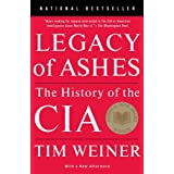 Legacy of Ashes: The History of the CIA ~ Tim Weiner