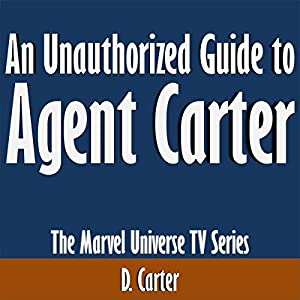 An Unauthorized Guide to Agent Carter Audiobook