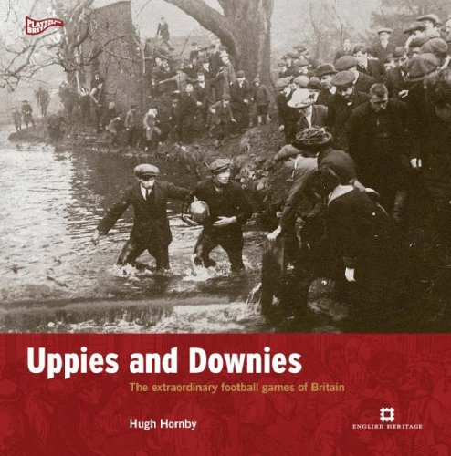 uppies-and-downies-the-extraordinary-football-games-of-britain-played-in-britain