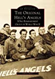 The Original Hell's Angels: 303rd Bombardment Group of World War II (Images of America) Valerie Smart