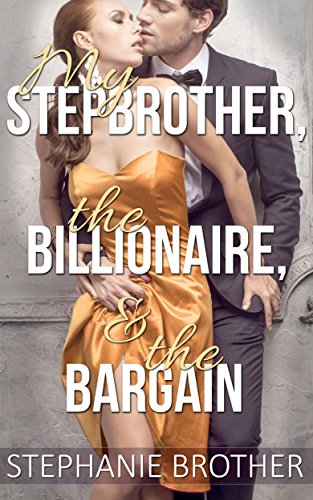 My Stepbrother, the Billionaire, & the Bargain: Forbidden Romance (The Step Contract, Book 1)