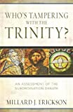 Whos Tampering with the Trinity?: An Assessment of the Subordination Debate