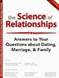 img - for The Science of Relationships: Answers to Your Questions about Dating, Marriage, and Family book / textbook / text book