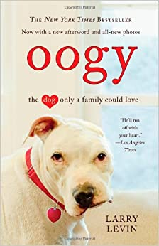 Oogy: The Dog Only a Family Could Love: Larry Levin: 9780446546300