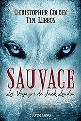 Sauvage: Les Voyages de Jack London, T1
