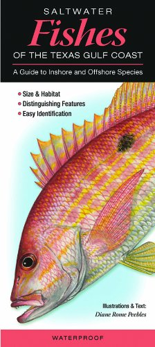 Saltwater Fishes of the Texas Gulf Coast: A Guide to Inshore & Offshore Species