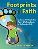 Footprints in Faith: Take-Home Leaflets for Every Sunday of the Catholic Lectionary for Ages 7-12