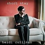 Short Stay: Love Lessons, Book 4 | Heidi Cullinan