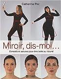 Miroir, dis-moi... : Conseils et astuces pour être belle au naturel