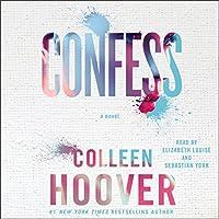 Confess Hörbuch von Colleen Hoover Gesprochen von: Elizabeth Louise, Sebastian York