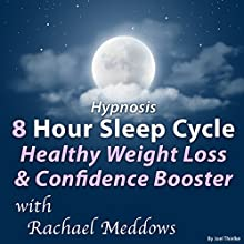 Hypnosis 8 Hour Sleep Cycle Healthy Weight Loss & Confidence Booster Discours Auteur(s) : Joel Thielke Narrateur(s) : Rachael Meddows