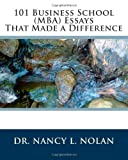 img - for 101 Business School (MBA) Essays That Made a Difference book / textbook / text book