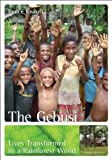 The Gebusi: Lives Transformed in a Rainforest World Third Edition