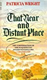 That Near And Distant Place (0552133795) by Wright, Patricia