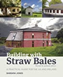 Building with Straw Bales: A Practical Guide for the UK and Ireland