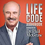 Dr. Phil McGraw: Life Code | Phil McGraw