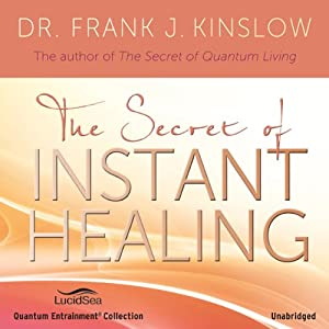 The Secret of Instant Healing Audiobook