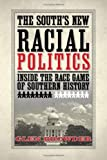 The South's New Racial Politics: Inside the Race Game of Southern History