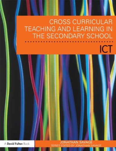 Cross-Curricular Teaching and Learning in the Secondary School... Using ICT