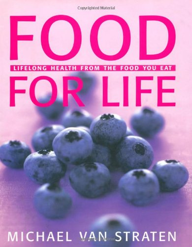 Food for Life: Lifelong Health from the Food You Eat