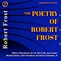 The Poetry of Robert Frost Audiobook by Robert Frost Narrated by Susan Anspach, Roscoe Lee Browne, Elliott Gould, Joel Grey, Arte Johnson