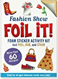 Peter Pauper Press Fashion Show Foil It! (foam sticker activity kit)