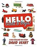 Hello Girls & Boys!: A New Zealand Toy Story David Veart