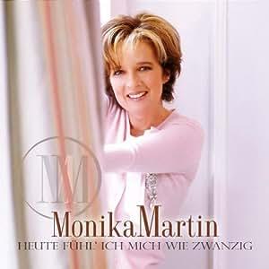 Monika Martin - Heute Fuhl Ich Mich Wie Zwanzig - Amazon.com Music