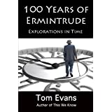 One Hundred Years of Ermintrudeby Tom Evans