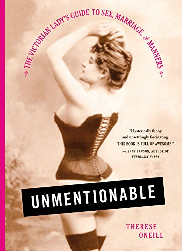 unmentionable-the-victorian-ladys-guide-to-sex-marriage-and-manners