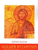 img - for Golden Byzantium: Imperial Power in Komnenian Constantinople (1081-1180) book / textbook / text book