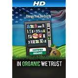In Organic We Trust [HD]