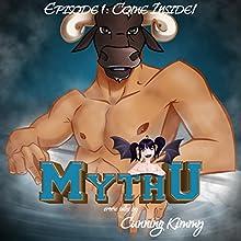 MythU: Episode 1: Come Inside! | Livre audio Auteur(s) : Cunning Kimmy Narrateur(s) : Louise Cooksey