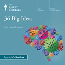 36 Big Ideas  by The Great Courses Narrated by Professor Bart D. Ehrman, Professor Daniel W. Drezner, Professor David Sadava, Professor Dorsey Armstrong