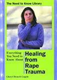 img - for Everything You Need to Know About Healing from Rape Trauma (Need to Know Library) book / textbook / text book