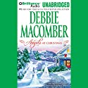 Angels at Christmas (       UNABRIDGED) by Debbie Macomber Narrated by Sandra Burr