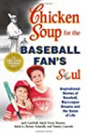 Chicken Soup for the Baseball Fan's S...