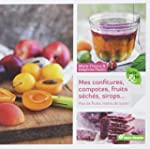Mes confitures, compotes, fruits s�ch...