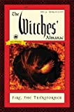The Witches Almanac, Issue 34, Spring 2015-Spring 2016: Fire: The Transformer