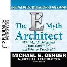 The E-Myth Architect | Livre audio Auteur(s) : Michael E. Gerber Narrateur(s) : Michael E. Gerber