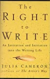 img - for The Right to Write: An Invitation and Initiation into the Writing Life book / textbook / text book