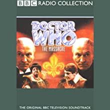Doctor Who: The Massacre of St Bartholemew's Eve Radio/TV Program by John Lucarotti Narrated by William Hartnell, full cast