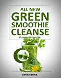 Green Smoothie Cleanse: 100% Natural Way To Burn 10 Pounds In Two Weeks, Easy Deliciouse Weight Loss Book (English Edition)