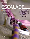 Escalade : Initiation et perfectionnement pas à pas